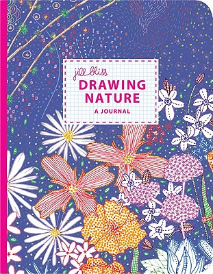 Drawing Nature By Bliss, Jill
